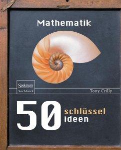 50 Schlüsselideen Mathematik (eBook, PDF) - Crilly, Tony