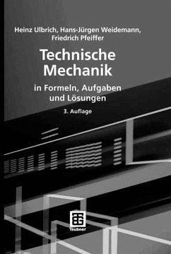Technische Mechanik in Formeln, Aufgaben und Lösungen (eBook, PDF) - Ulbrich, Heinz; Weidemann, Hans-Jürgen; Pfeiffer, Friedrich
