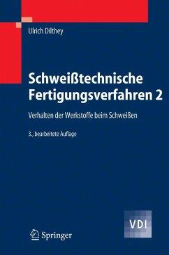 Schweißtechnische Fertigungsverfahren 2 (eBook, PDF) - Dilthey, Ulrich