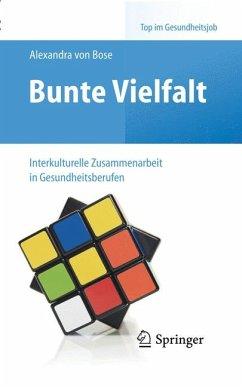 Bunte Vielfalt - Interkulturelle Zusammenarbeit in Gesundheitsberufen (eBook, PDF) - von Bose, Alexandra