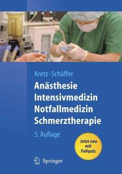 Anästhesie, Intensivmedizin, Notfallmedizin, Schmerztherapie (eBook, PDF) - Kretz, Franz-Josef; Schäffer, Jürgen
