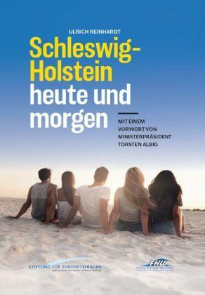 schleswig holstein heute und morgen von ulrich reinhardt fachbuch. Black Bedroom Furniture Sets. Home Design Ideas