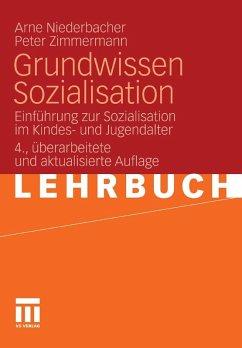 Grundwissen Sozialisation (eBook, PDF) - Niederbacher, Arne; Zimmermann, Peter