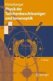 Physik der Teilchenbeschleuniger und Ionenoptik (eBook, PDF)