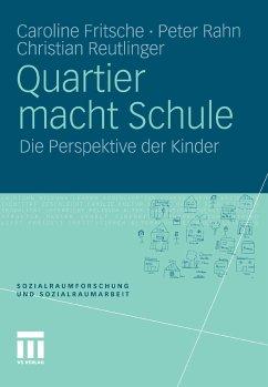 Quartier macht Schule (eBook, PDF) - Fritsche, Caroline; Rahn, Peter; Reutlinger, Christian