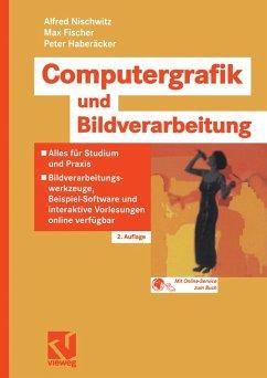 Computergrafik und Bildverarbeitung (eBook, PDF) - Nischwitz, Alfred; Fischer, Max; Haberäcker, Peter