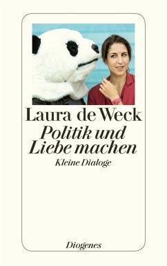 Politik und Liebe machen (eBook, ePUB) - de Weck, Laura