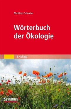 Wörterbuch der Ökologie (eBook, PDF) - Schaefer, Matthias