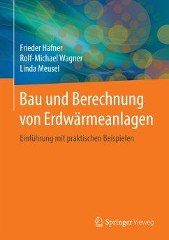 Bau und Berechnung von Erdwärmeanlagen (eBook, PDF) - Meusel, Linda; Wagner, Rolf-Michael; Häfner, Frieder