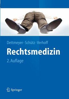 Rechtsmedizin (eBook, PDF) - Dettmeyer, Reinhard B.; Schütz, Harald F.; Verhoff, Marcel
