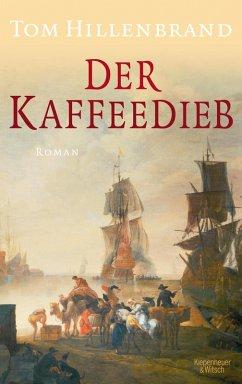 Der Kaffeedieb (eBook, ePUB) - Hillenbrand, Tom