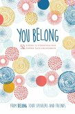 You Belong: 52 Stories to Strengthen Your Purpose, Faith & Relationships