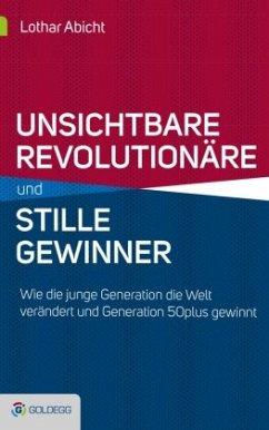 Unsichtbare Revolutionäre und stille Gewinner - Abicht, Lothar