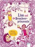 Löwen, die brüllen, beißen nicht / Lisa und die Brombeerprinzessin Bd.1