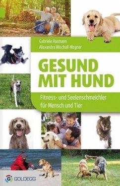 Gesund mit Hund - Hasmann, Gabriele; Wischall-Wagner, Alexandra