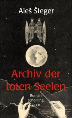 Archiv der toten Seelen - Steger, Ales