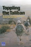 Toppling the Taliban: Air-Ground Operations in Afghanistan, October 2001-June 2002