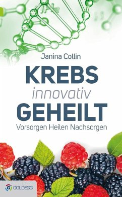 Krebs innovativ geheilt - Collin, Janina