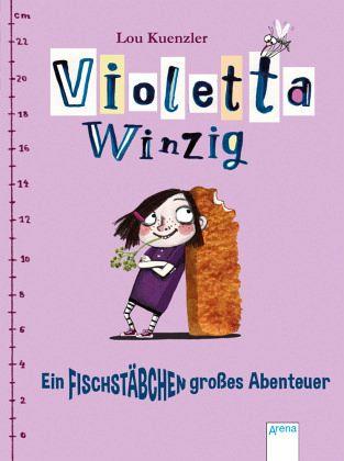 Violetta Winzig 01. Ein fischstäbchengroßes Abenteuer