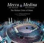 Mecca the Blessed, Medina the Radiant (Export Edition): The Holiest Cities of Islam