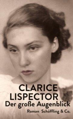 Der große Augenblick - Lispector, Clarice