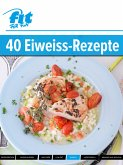 Eiweiß-Rezepte (eBook, PDF)