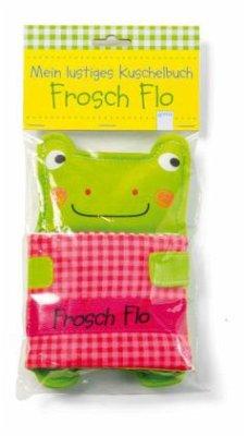 Mein lustiges Kuschelbuch. Frosch Flo