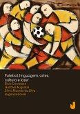 Futebol, linguagem, artes, cultura e lazer (eBook, ePUB)