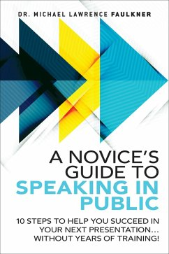 Novice's Guide to Speaking in Public, A (eBook, PDF) - Faulkner, Michael Lawrence