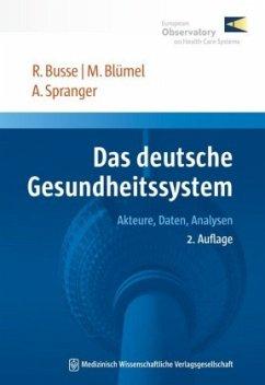 Das deutsche Gesundheitssystem - Busse, Reinhard; Blümel, Miriam; Spranger, Anne