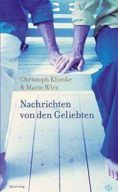 Nachrichten von den Geliebten (eBook, ePUB) - Wirz, Mario; Klimke, Christoph