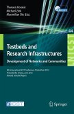 Testbeds and Research Infrastructure: Development of Networks and Communities (eBook, PDF)