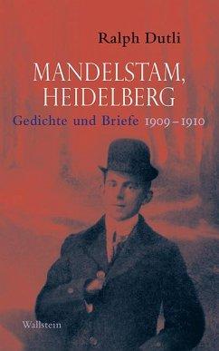 Mandelstam, Heidelberg - Dutli, Ralph;Mandelstam, Ossip