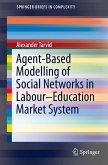 Agent-Based Modelling of Social Networks in Labour-Education Market System (eBook, PDF)