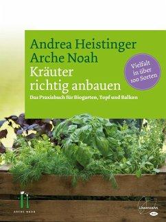Kräuter richtig anbauen (eBook, ePUB) - Heistinger, Andrea