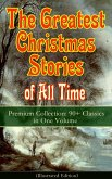 The Greatest Christmas Stories of All Time - Premium Collection: 90+ Classics in One Volume (Illustrated) (eBook, ePUB)