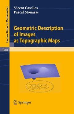 Geometric Description of Images as Topographic Maps (eBook, PDF) - Caselles, Vicent; Monasse, Pascal