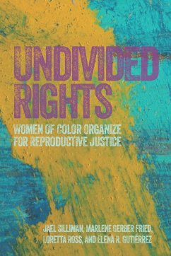 Undivided Rights (eBook, ePUB) - Silliman, Jael; Fried, Marlene Gerber; Ross, Loretta; Gutiérrez, Elena