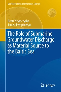 The Role of Submarine Groundwater Discharge as Material Source to the Baltic Sea (eBook, PDF) - Szymczycha, Beata; Pempkowiak, Janusz