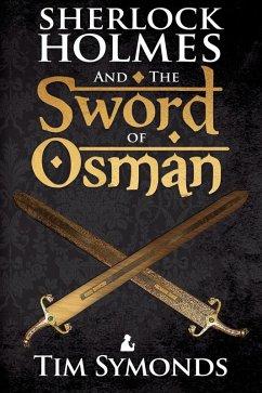 Sherlock Holmes And The Sword Of Osman Ebook Pdf Von Tim Symonds