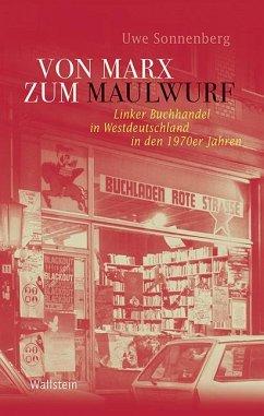 Von Marx zum Maulwurf - Sonnenberg, Uwe