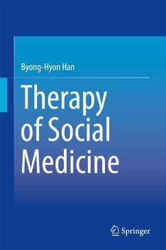 Therapy of Social Medicine (eBook, PDF) - Han, Byong-Hyon