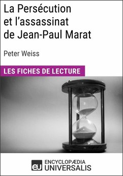 La Persécution et l'assassinat de Jean-Paul Marat de Peter Weiss (eBook, ePUB) - Universalis, Encyclopaedia