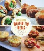Super-Quick Muffin Tin Meals (eBook, ePUB)
