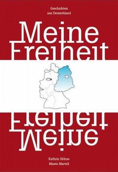 Meine Freiheit (eBook, ePUB) - Höhne, Kathrin; Martell, Maren