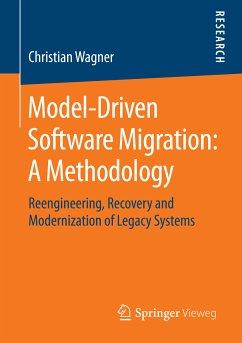 Model-Driven Software Migration: A Methodology (eBook, PDF) - Wagner, Christian