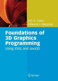 Foundations of 3D Graphics Programming (eBook, PDF) - Chen, Jim X.; Wegman, Edward J.