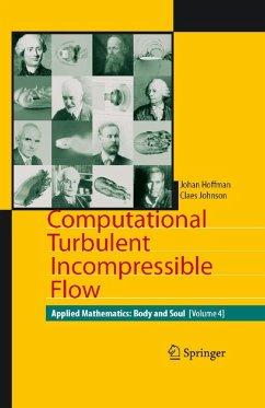 Computational Turbulent Incompressible Flow (eBook, PDF) - Hoffman, Johan; Johnson, Claes