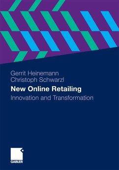 New Online Retailing (eBook, PDF) - Heinemann, Gerrit; Schwarzl, Christoph
