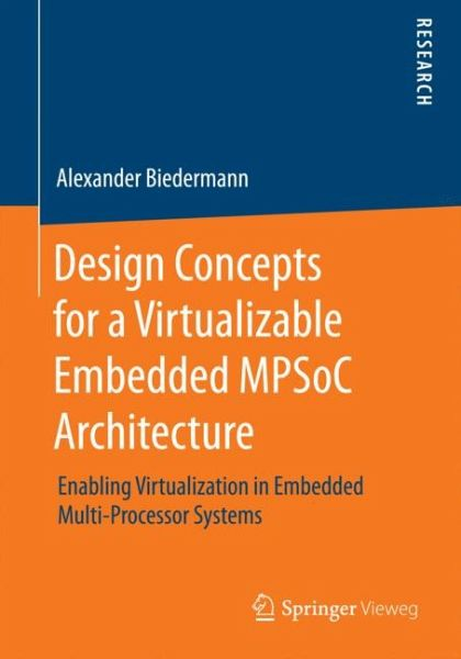 Design Concepts for a Virtualizable Embedded MPSoC Architecture (eBook, PDF)